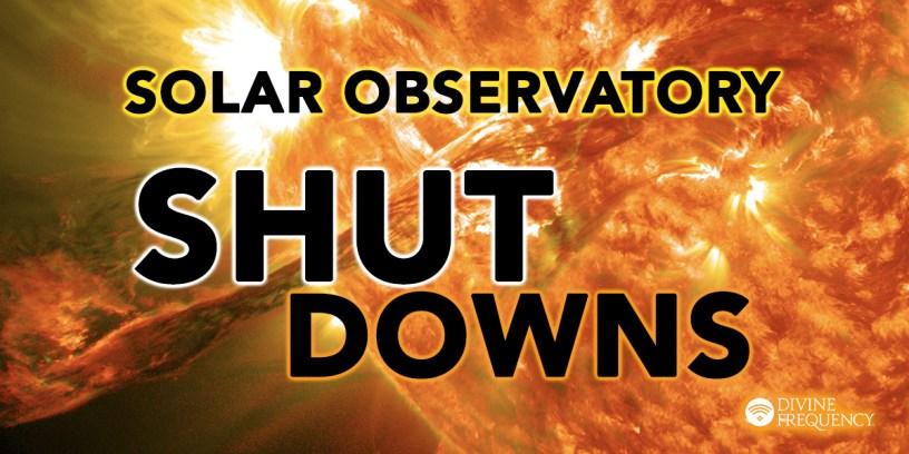Fermeture d'observatoires solaires : que se passe-t-il ?