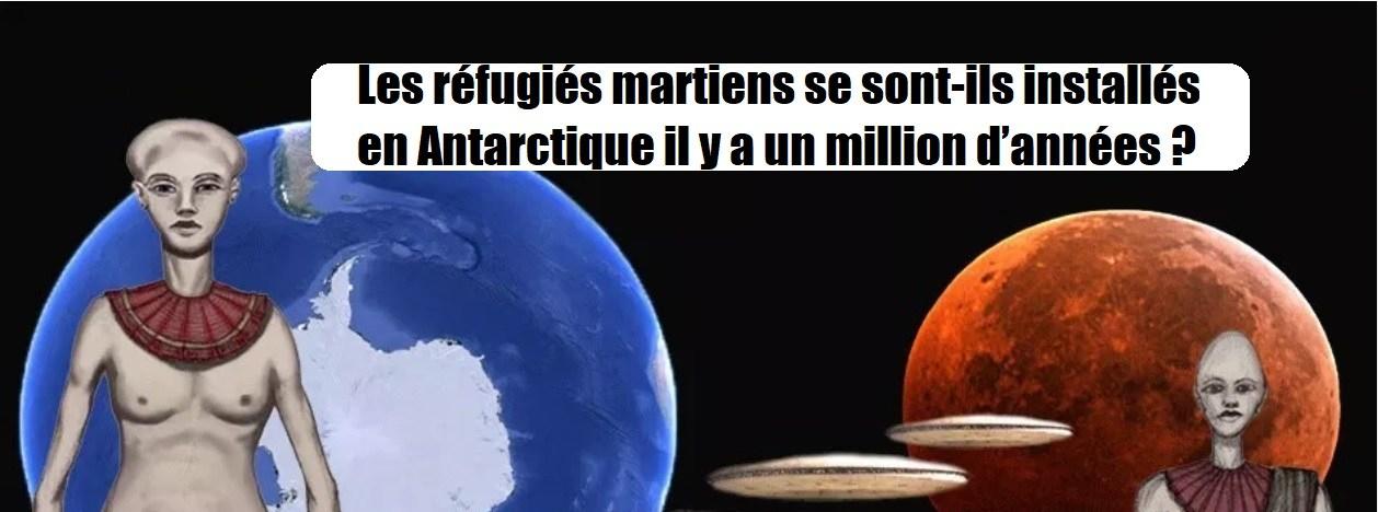 Les réfugiés martiens se sont-ils installés en Antarctique il y a un million d'années?